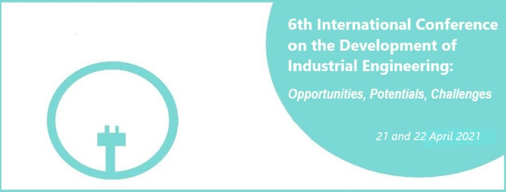 6th International Conference on the Development of Industrial Engineering