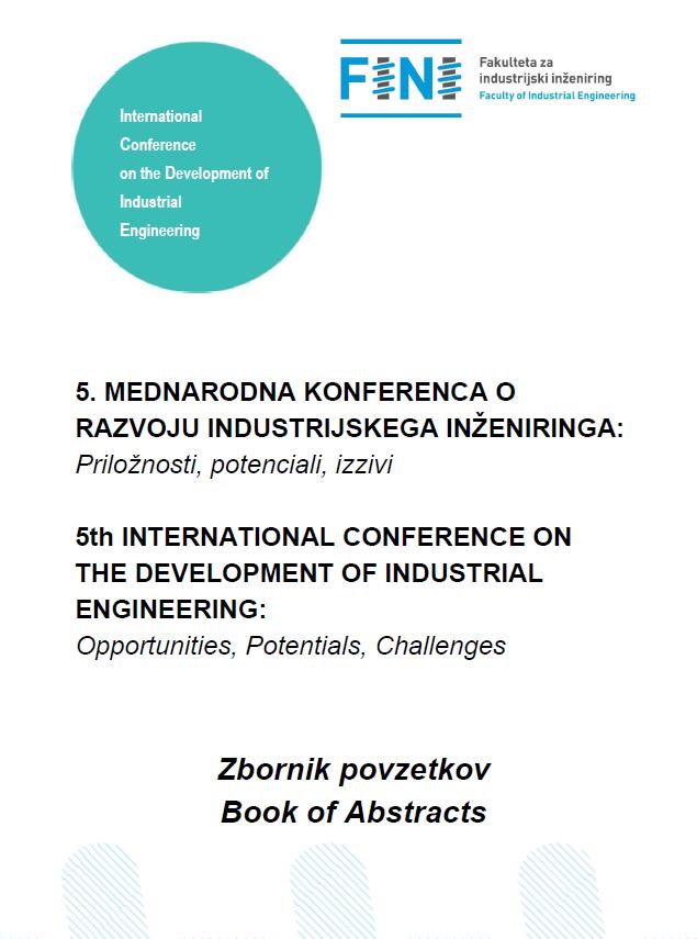 Zbornik povzetkov 5. mednarodne konference o razvoju industrijskega inženiringa: Priložnosti, potenciali, izzivi